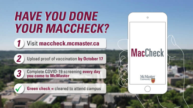 Have you done your MacCheck? Visit maccheck.mcmaster.ca.